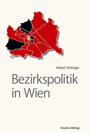 Bezirkspolitik in Wien von Sickinger,  Hubert