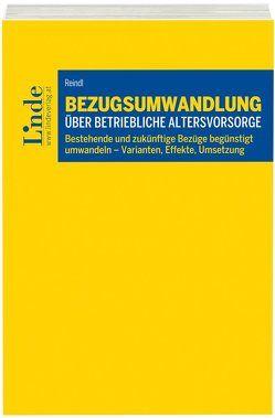 Bezugsumwandlung über betriebliche Altersvorsorge von Reindl,  Markus