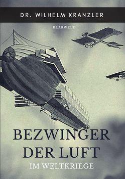 Bezwinger der Luft im Weltkriege von Kranzler,  Wilhelm