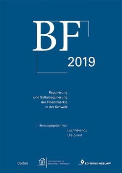 BF 2019 – Regulierung und Selbstregulierung der Finanzmärkte in der Schweiz von Thévenoz,  Luc, Zulauf,  Urs