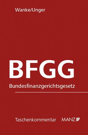 BFGG Bundesfinanzgerichtsgesetz von Unger,  Peter, Wanke,  Rudolf