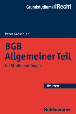 BGB Allgemeiner Teil von Eisele,  Jörg, Gröschler,  Peter, Heinrich,  Bernd