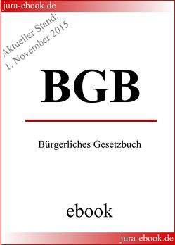 BGB – Bürgerliches Gesetzbuch – Aktueller Stand: 1. November 2015 von Gesetzgeber,  Deutscher