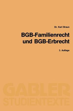 BGB-Familienrecht und BGB-Erbrecht von Braun,  Karl