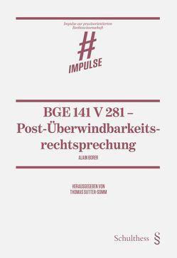 BGE 141 V 281 – Post-Überwindbarkeitsrechtsprechung von Borer,  Alain