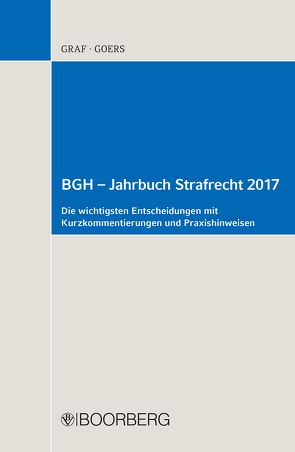 BGH – Jahrbuch Strafrecht 2017 von Goers,  Matthias, Graf,  Jürgen-Peter