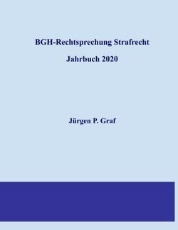 BGH-Rechtsprechung Strafrecht von Graf,  Jürgen-Peter
