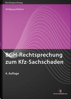 BGH-Rechtsprechung zum Kfz-Sachschaden von Wellner,  Wolfgang