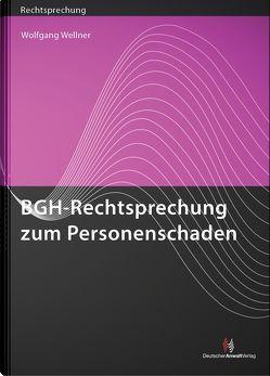 BGH-Rechtsprechung zum Personenschaden von Wellner,  Wolfgang