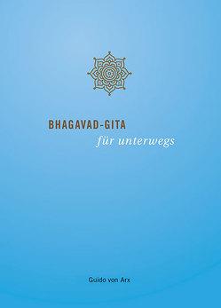 Bhagavad-Gita für unterwegs von Arx,  Guido von