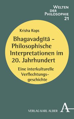 Bhagavadgītā – Philosophische Interpretationen im 20. Jahrhundert von Kops,  Krisha