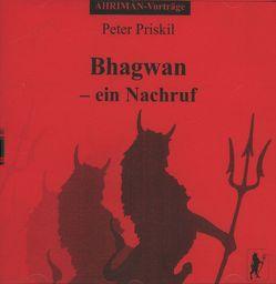 Bhagwan – ein Nachruf von Priskil,  Peter