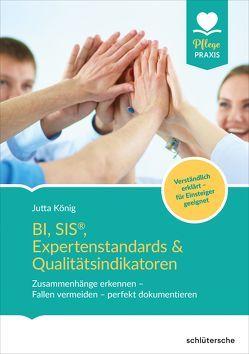 BI, SIS®, Expertenstandards & Qualitätsindikatoren von König,  Jutta