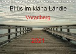 Bi üs im kläna Ländle – Vorarlberg 2021AT-Version (Tischkalender 2021 DIN A5 quer) von Arnold,  Hernegger