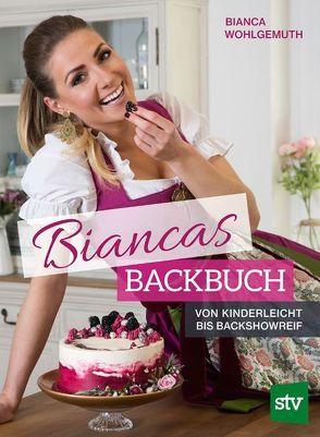 BIANCAS BACKBUCH von Wohlgemuth,  Bianca