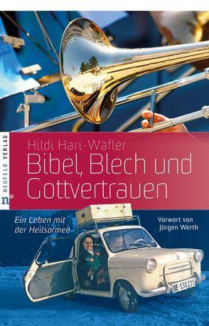 Bibel, Blech und Gottvertrauen von Hari-Wäfler,  Hildi, Werth,  Jürgen