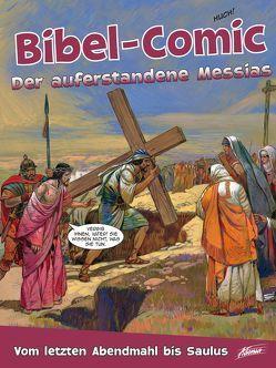 Bibel-Comic – Der auferstandene Messias von Alex,  Ben, Montero,  José Pérez