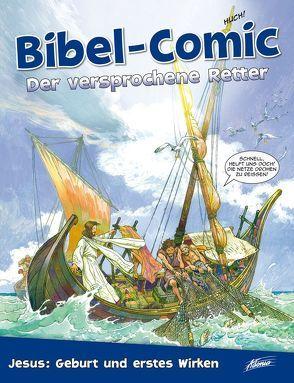 Bibel-Comic – Der versprochene Retter von Alex,  Ben, Montero,  José Pérez
