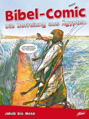 Bibel-Comic – Die Befreiung aus Ägypten von Alex,  Ben, Montero,  José Pérez