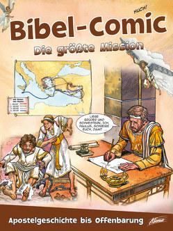 Bibel-Comic – Die größte Mission von Alex,  Ben, Montero,  José Pérez