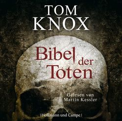 Bibel der Toten von Keßler,  Martin, Knox,  Tom, Leeb,  Sepp