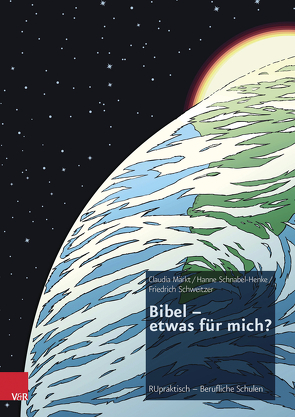 Bibel – etwas für mich? von Märkt,  Claudia, Schnabel-Henke,  Hanne, Schweitzer,  Friedrich