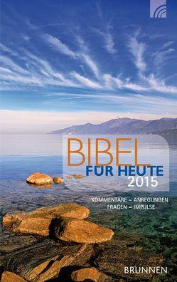 Bibel für heute 2015 von Baur,  Hildegard vom, Diehl,  Klaus Jürgen, Diener,  Michael, Heinzmann,  Gottfried, Müller,  Wieland, Rösel,  Christoph, Werner,  Roland