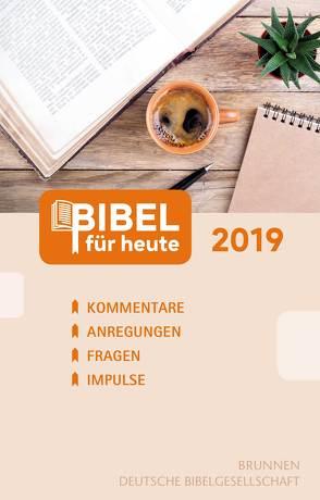 Bibel für heute 2019 von Büchle,  Matthias, Diener,  Michael, Hüttmann,  Karsten, Kopp,  Hansjörg, Kuttler,  Cornelius, Müller,  Wieland, Rösel,  Christoph