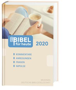 Bibel für heute 2020 von Büchle,  Matthias, Diener,  Dr. Michael, Hüttmann,  Karsten, Kopp,  Hansjörg, Kuttler,  Cornelius, Müller,  Wieland, Rösel,  Dr. Christoph