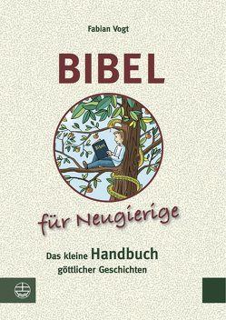 Bibel für Neugierige von Vogt,  Fabian
