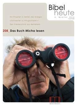 Bibel heute / Das Buch Micha leseen von Bauer,  Dieter, Brockmöller,  Katrin, Eltrop,  Bettina, Pilz,  Sonja Keren, Rösch-Metzler,  Wiltrud, Wanke,  Joachim