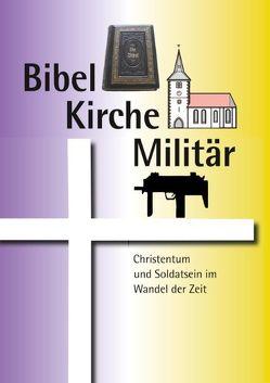 Bibel Kirche Militär von Kilian,  Dieter E