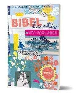Bibel kreativ DIY-Vorlagen von Stahl,  Anna-Katharina