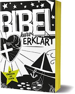 Bibel kurz erklärt von Wuckelt,  Agnes