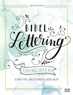 Bibel-Lettering Übungsbuch von Wippermann,  Tabea