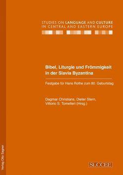 Bibel, Liturgie und Frömmigkeit in der Slavia Byzantina von Christians,  Dagmar, Stern,  Dieter, Tomelleri,  Vittorio