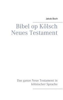 Bibel op Kölsch Neues Testament von Boch,  Jakob
