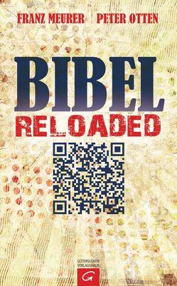 Bibel reloaded von Meurer,  Franz, Otten,  Peter