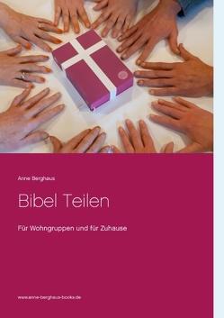 Bibel Teilen von Berghaus,  Anne