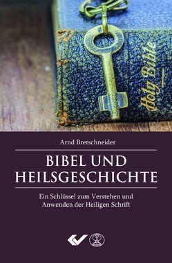 Bibel und Heilsgeschichte von Bretschneider,  Arnd