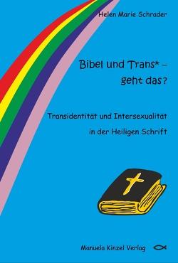 Bibel und Trans* – geht das ? von Schrader,  Helen Marie