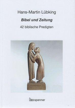 Bibel und Zeitung von Lübking,  Hans-Martin