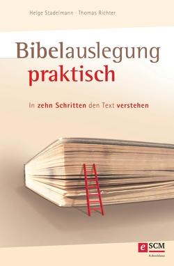 Bibelauslegung praktisch von Richter,  Thomas, Stadelmann,  Helge