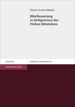 Bibelbenutzung in Heiligenviten des Frühen Mittelalters von Nahmer,  Dieter von der