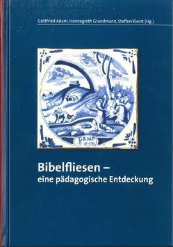 Bibelfliesen von Adam,  Gottfried, Grundmann,  Hannegreth, Kleint,  Steffen