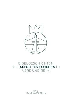 Bibelgeschichten des Alten Testaments in Vers und Reim von Prein,  Franz-Josef