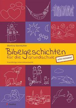 Bibelgeschichten für die Grundschule von Steinkühler,  Martina