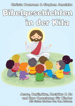 Bibelgeschichten in der Kita von Baumann,  Christa, Janetzko,  Stephen