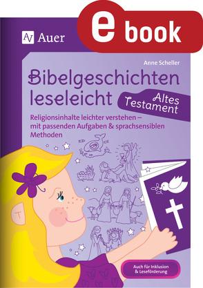 Bibelgeschichten leseleicht – Altes Testament von Scheller,  Anne