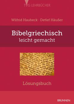 Bibelgriechisch leicht gemacht von Haubeck,  Wilfrid, Häusser,  Detlef